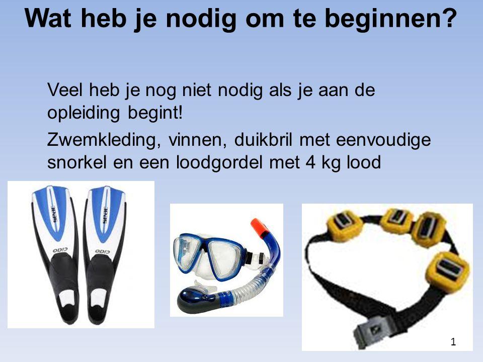 Wat heb je nodig om te beginnen? Veel heb je nog niet nodig als je aan de opleiding begint! Zwemkleding, vinnen, duikbril met eenvoudige snorkel en ee