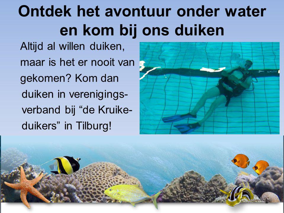 """Altijd al willen duiken, maar is het er nooit van gekomen? Kom dan duiken in verenigings- verband bij """"de Kruike- duikers"""" in Tilburg! Ontdek het avon"""
