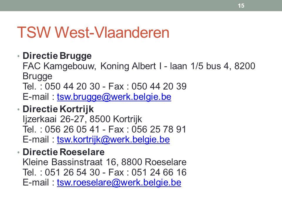 TSW West-Vlaanderen • Directie Brugge FAC Kamgebouw, Koning Albert I - laan 1/5 bus 4, 8200 Brugge Tel.