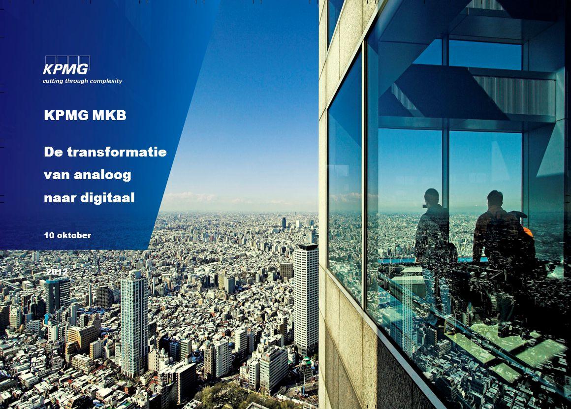 KPMG MKB De transformatie van analoog naar digitaal 10 oktober 2012