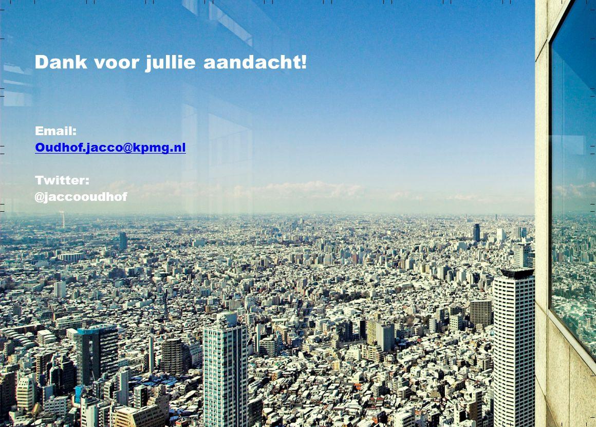 Email: Oudhof.jacco@kpmg.nl Twitter: @jaccooudhof Dank voor jullie aandacht!