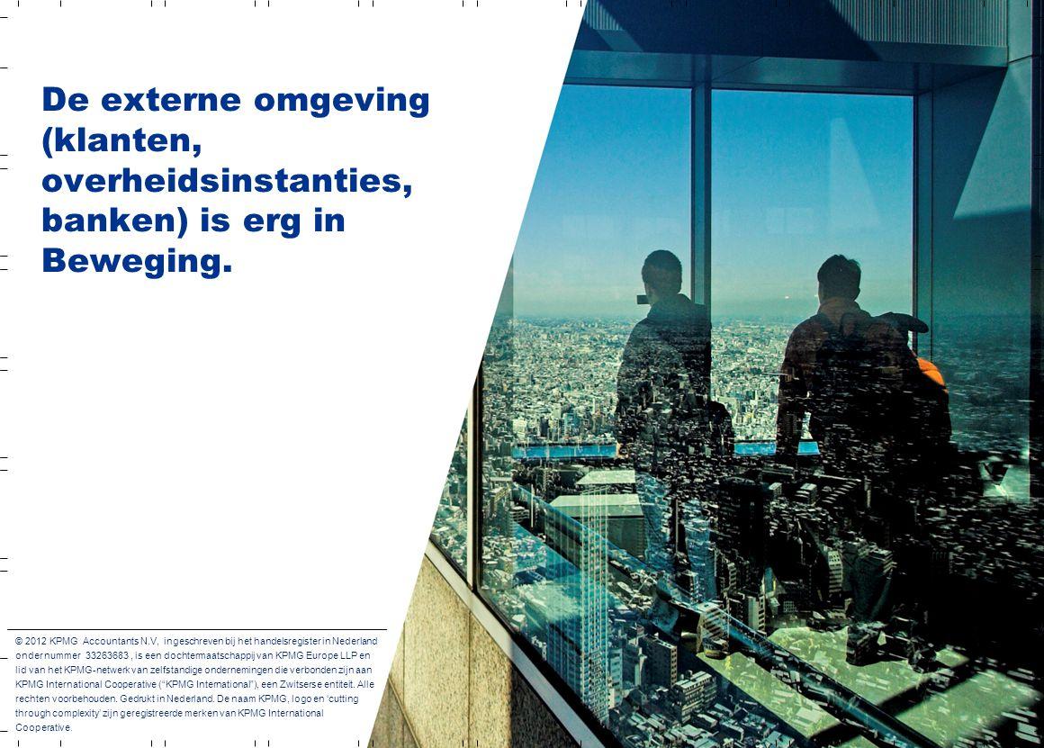 De externe omgeving (klanten, overheidsinstanties, banken) is erg in Beweging.