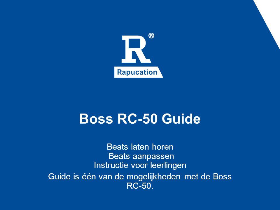 Inhoudsopgave •Kies een Patch •Start een ritme •Kies een andere beat •Kies een nieuwe maatsoort •Kies een nieuw tempo •Meer weten over de Boss RC-50