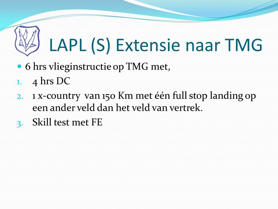 LAPL (S) Extensie naar TMG  6 hrs vlieginstructie op TMG met, 1. 4 hrs DC 2. 1 x-country van 150 Km met één full stop landing op een ander veld dan h