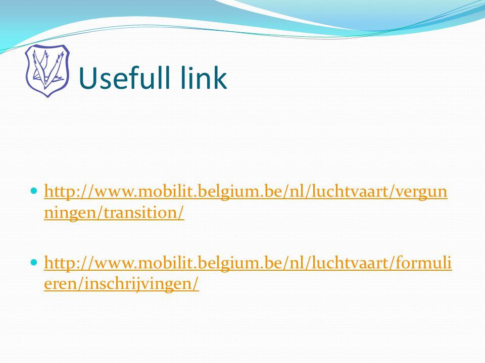 Usefull link  http://www.mobilit.belgium.be/nl/luchtvaart/vergun ningen/transition/ http://www.mobilit.belgium.be/nl/luchtvaart/vergun ningen/transit