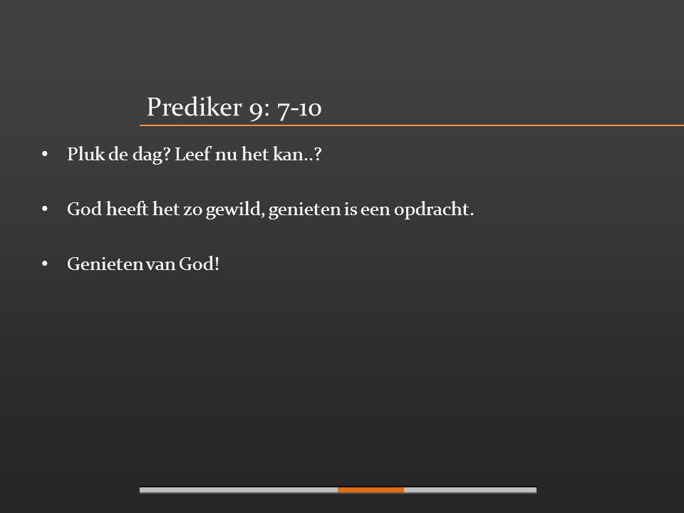 Prediker 11 • Geniet van je jeugd.