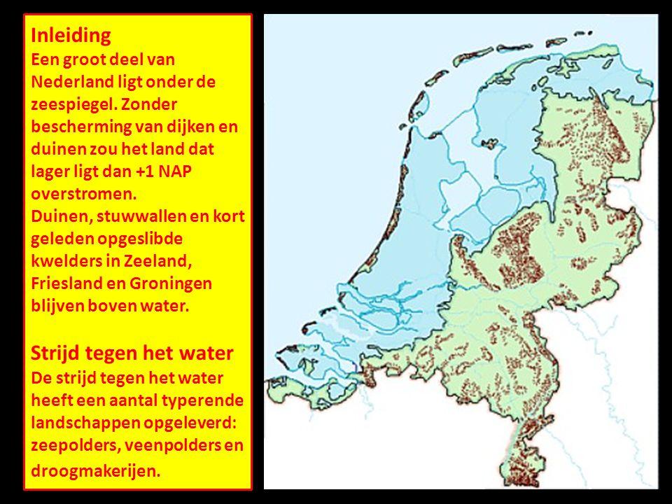 Inleiding Een groot deel van Nederland ligt onder de zeespiegel.