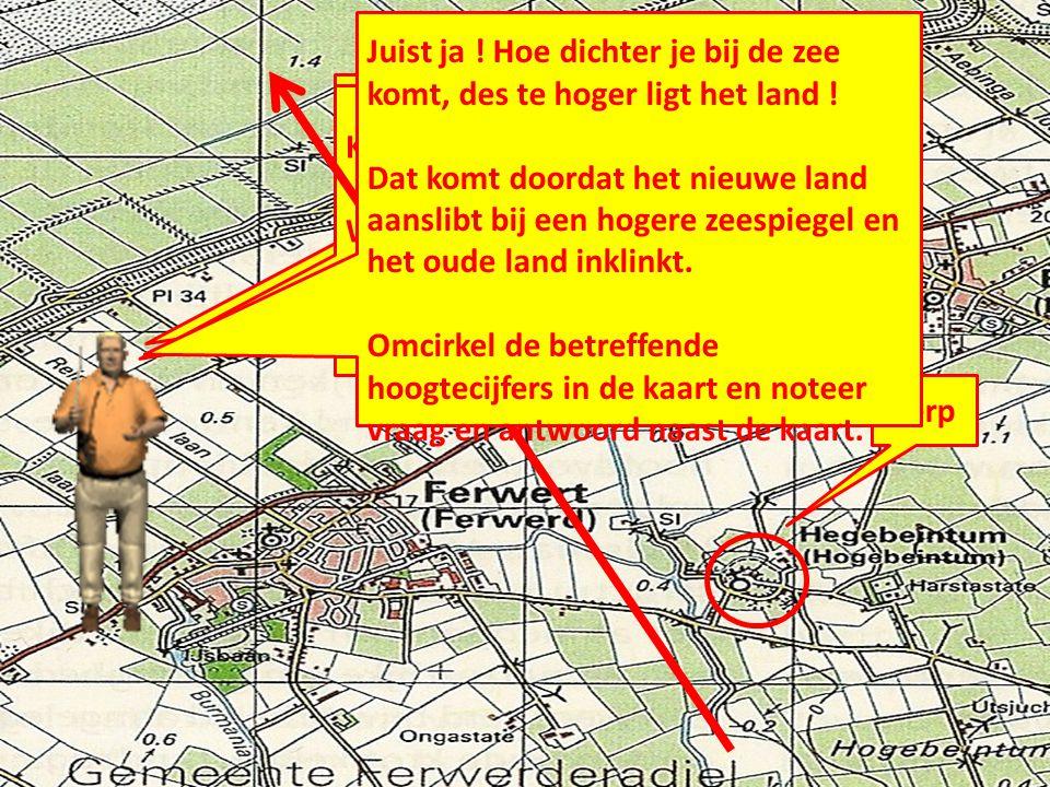 Zie de topografische kaart op blz 36 van je werkboek Terp Geef in jouw kaart aan: -de terp -de oude dijk -de nieuwe dijk -de bedijkte kwelder / zeepolder -de onbedijkte kwelder Klik verder en volg de pijl.