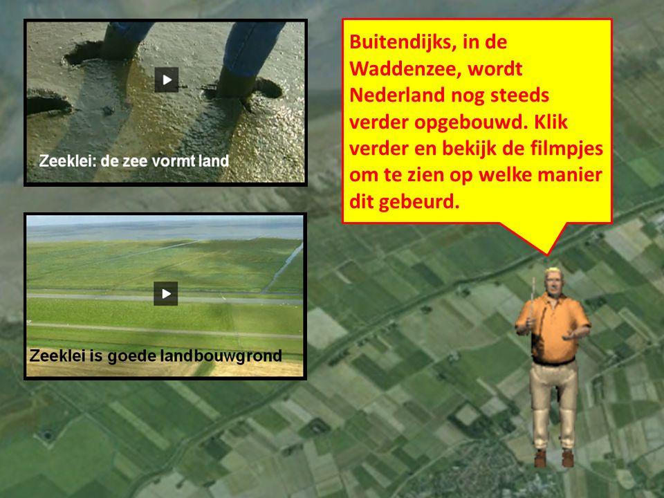 Buitendijks, in de Waddenzee, wordt Nederland nog steeds verder opgebouwd.