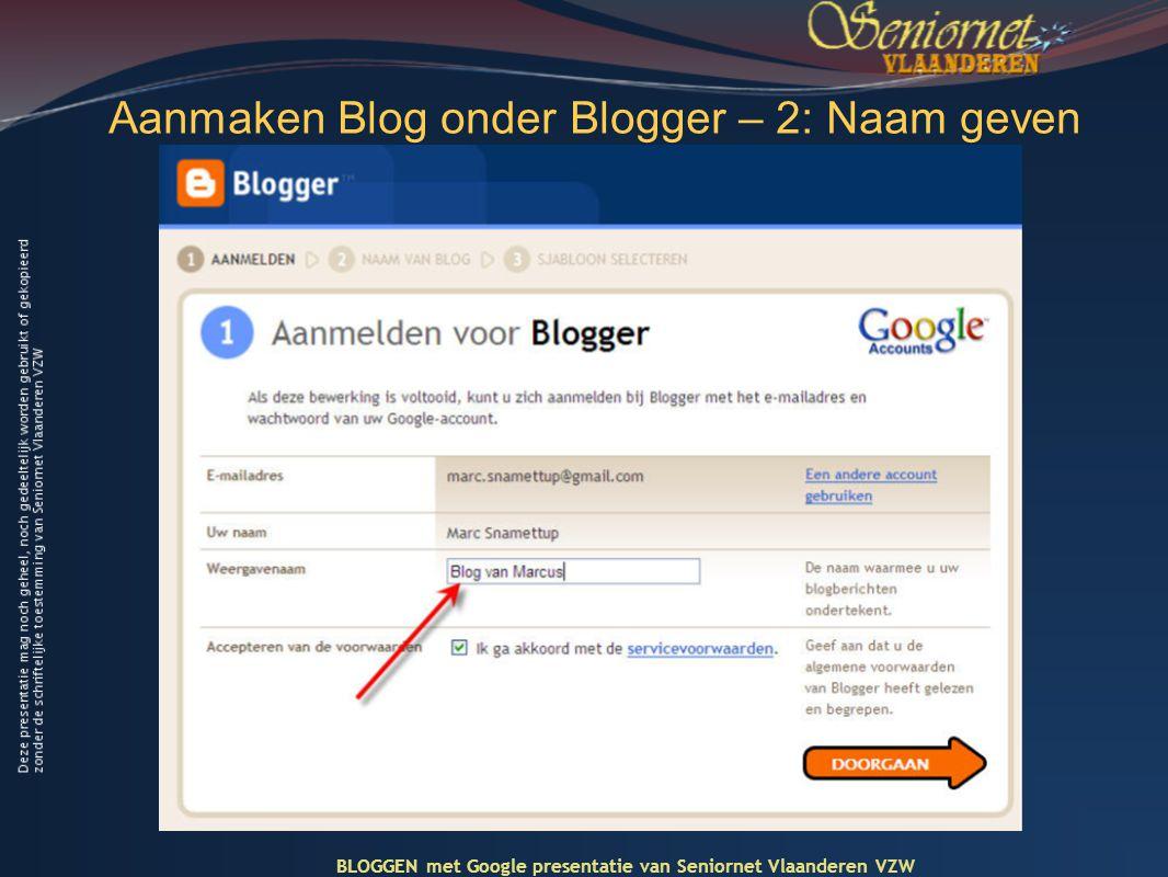 Aanmaken Blog onder Blogger – 2: Naam geven BLOGGEN met Google presentatie van Seniornet Vlaanderen VZW