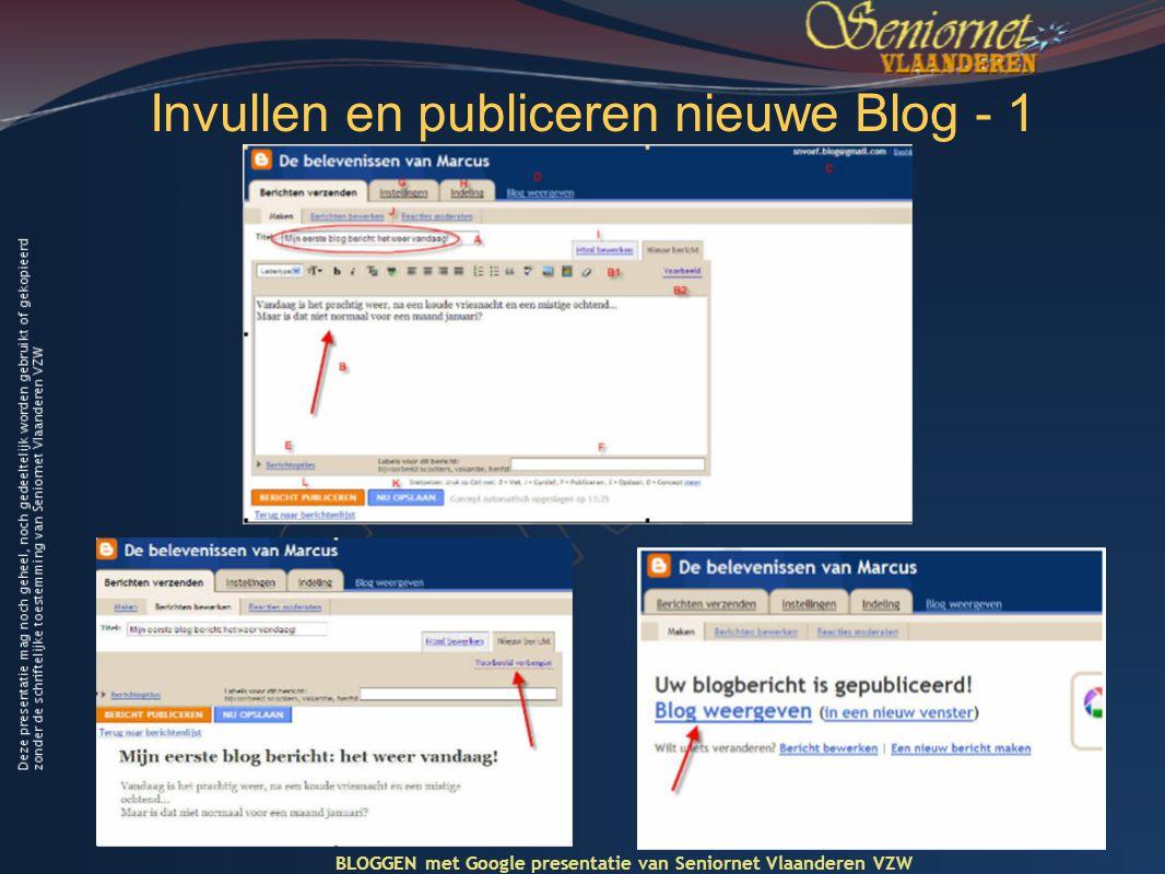 Invullen en publiceren nieuwe Blog - 1 BLOGGEN met Google presentatie van Seniornet Vlaanderen VZW