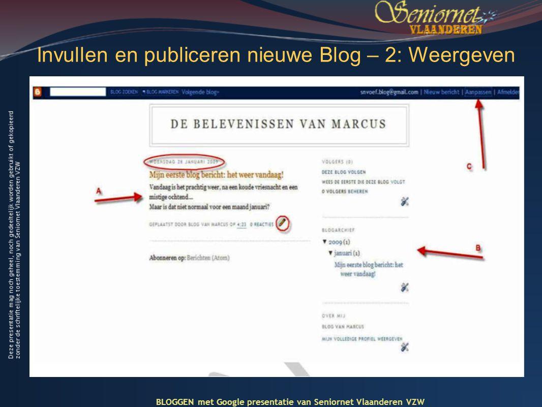 Invullen en publiceren nieuwe Blog – 2: Weergeven BLOGGEN met Google presentatie van Seniornet Vlaanderen VZW