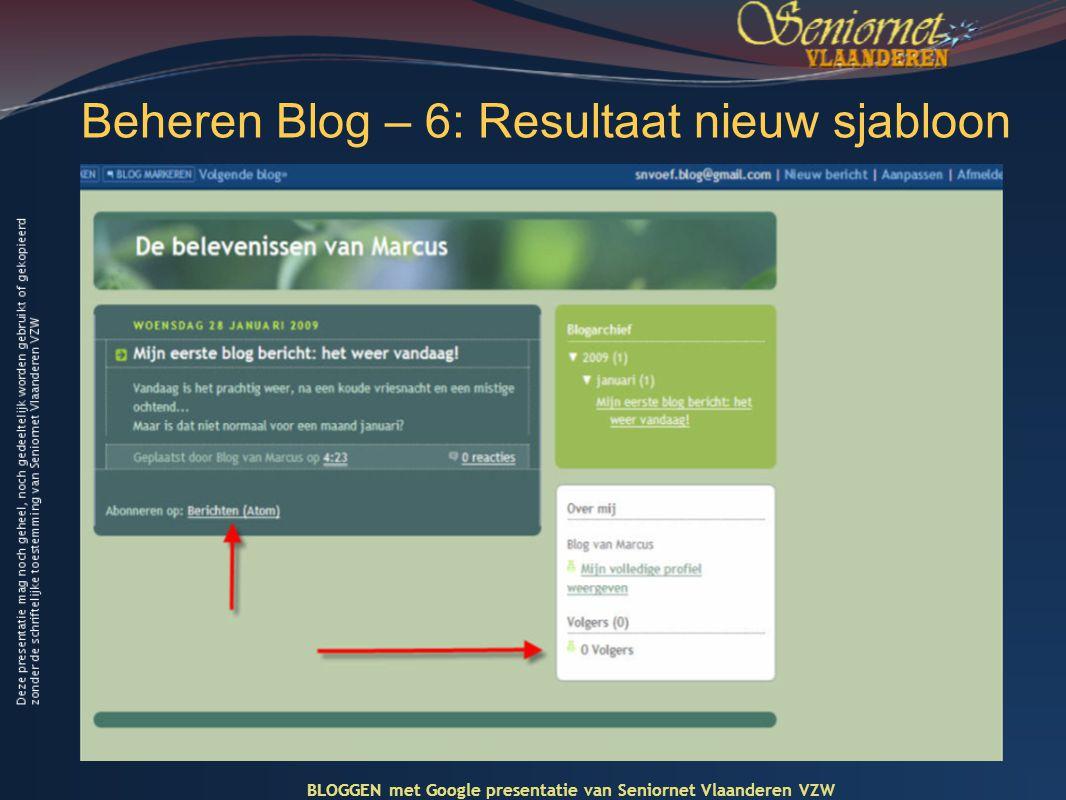 Beheren Blog – 6: Resultaat nieuw sjabloon BLOGGEN met Google presentatie van Seniornet Vlaanderen VZW
