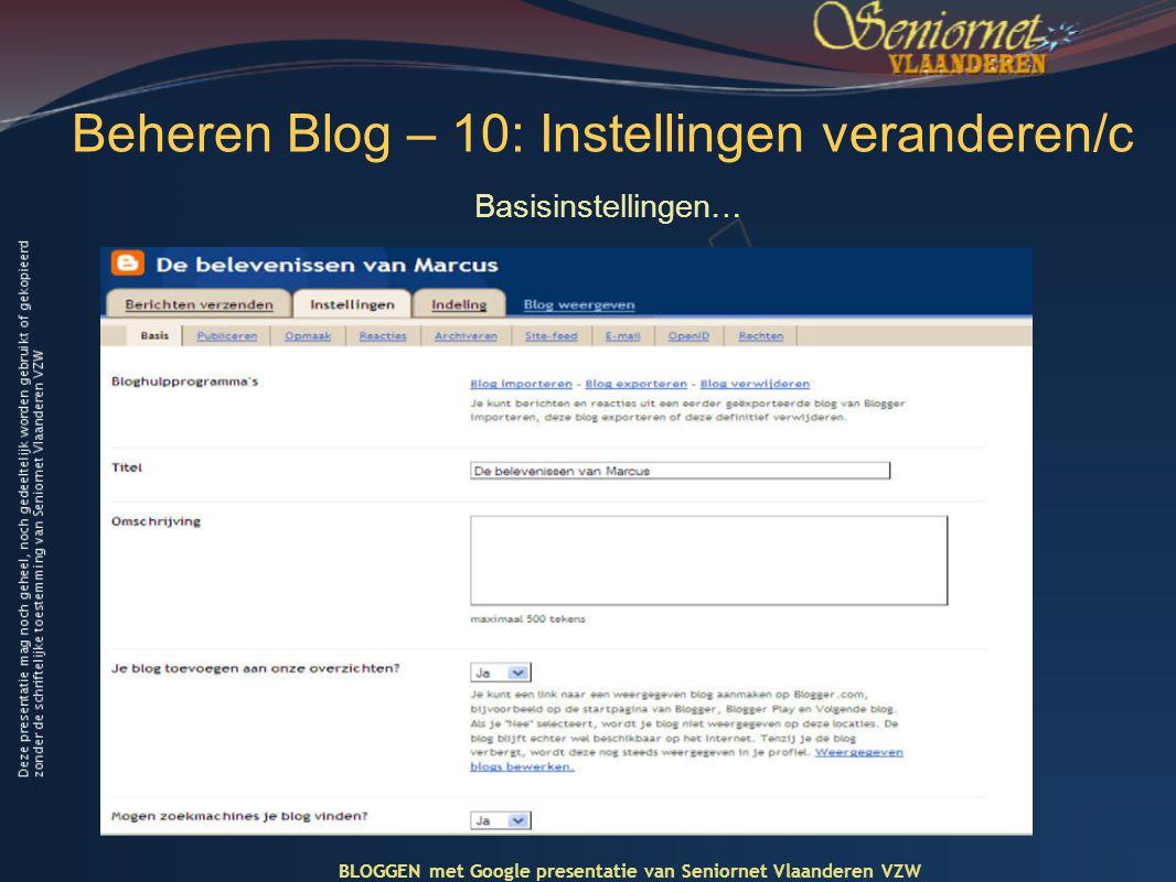 Beheren Blog – 10: Instellingen veranderen/c Basisinstellingen… BLOGGEN met Google presentatie van Seniornet Vlaanderen VZW