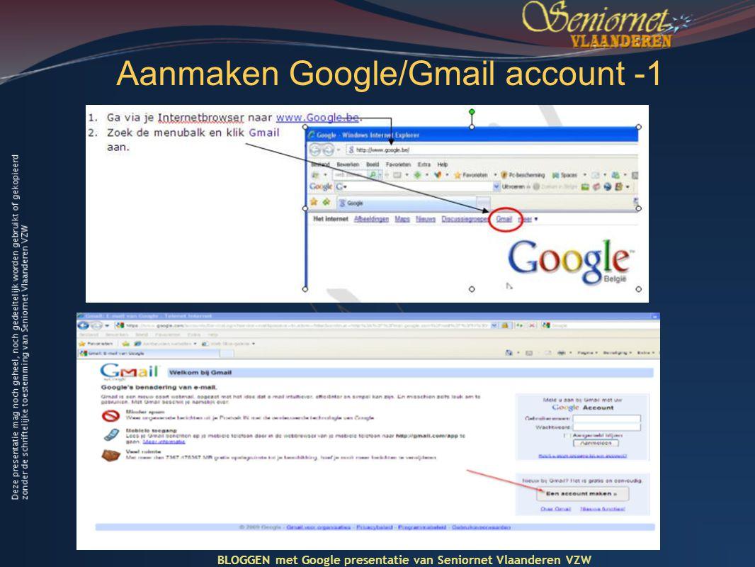 Aanmaken Google/Gmail account -1 BLOGGEN met Google presentatie van Seniornet Vlaanderen VZW