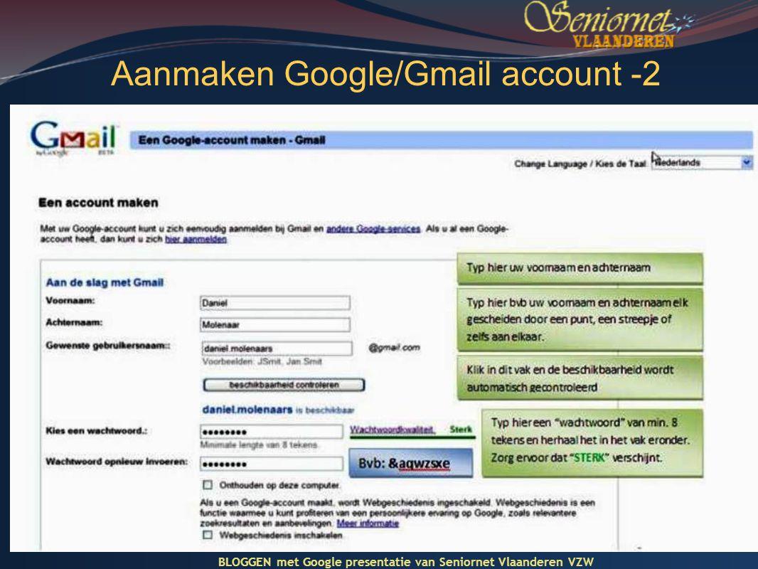 Aanmaken Google/Gmail account -2 BLOGGEN met Google presentatie van Seniornet Vlaanderen VZW