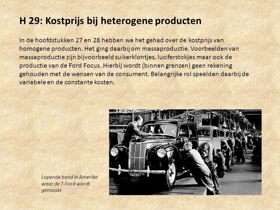 H 29: Kostprijs bij heterogene producten In de hoofdstukken 27 en 28 hebben we het gehad over de kostprijs van homogene producten. Het ging daarbij om