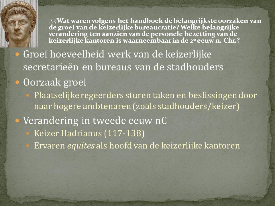  Groei hoeveelheid werk van de keizerlijke secretarieën en bureaus van de stadhouders  Oorzaak groei  Plaatselijke regeerders sturen taken en besli