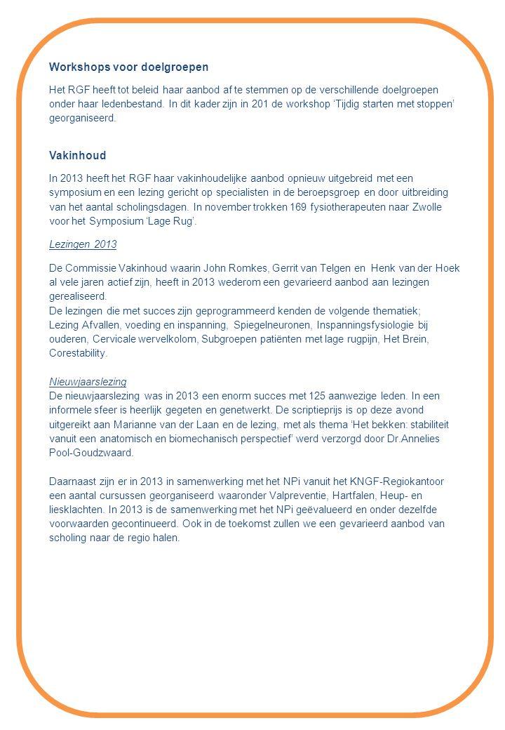 Workshops voor doelgroepen Het RGF heeft tot beleid haar aanbod af te stemmen op de verschillende doelgroepen onder haar ledenbestand.