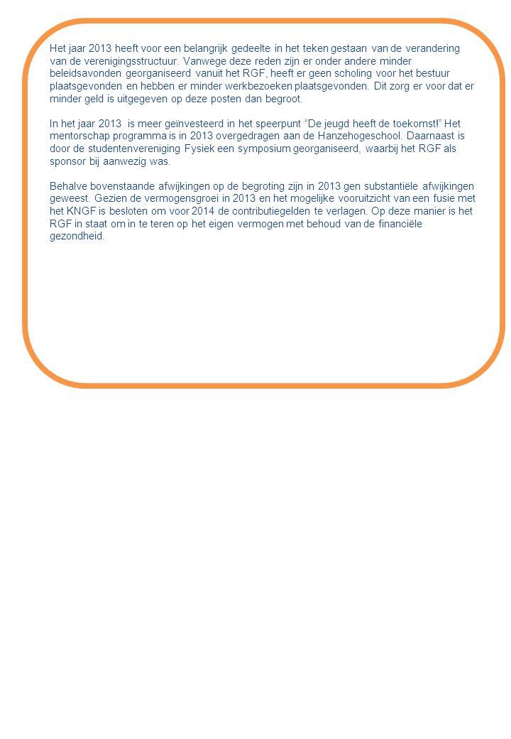 Het jaar 2013 heeft voor een belangrijk gedeelte in het teken gestaan van de verandering van de verenigingsstructuur.