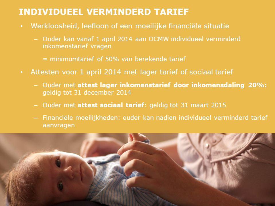 • Werkloosheid, leefloon of een moeilijke financiële situatie – Ouder kan vanaf 1 april 2014 aan OCMW individueel verminderd inkomenstarief vragen = m