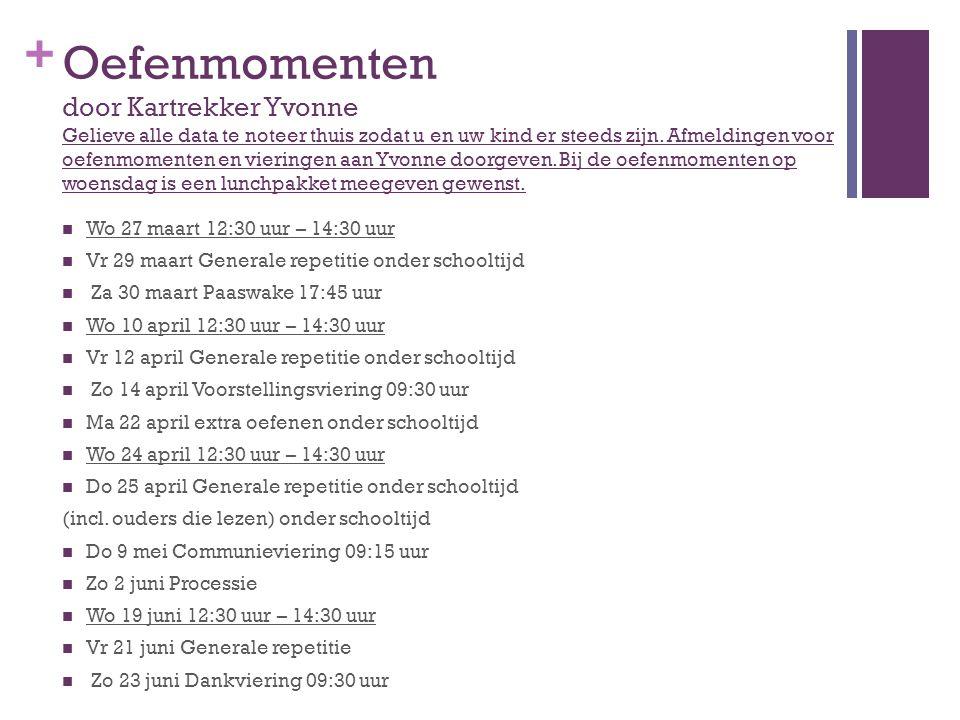 + Oefenmomenten door Kartrekker Yvonne Gelieve alle data te noteer thuis zodat u en uw kind er steeds zijn. Afmeldingen voor oefenmomenten en vieringe