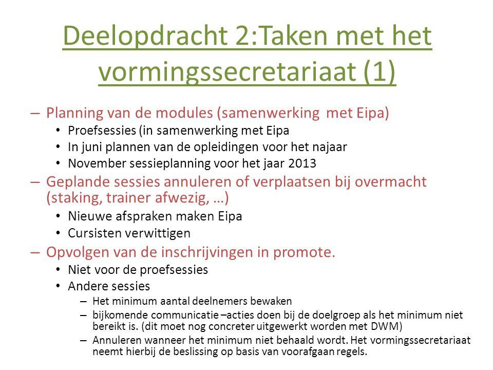 Deelopdracht 2:Taken met het vormingssecretariaat (1) – Planning van de modules (samenwerking met Eipa) • Proefsessies (in samenwerking met Eipa • In
