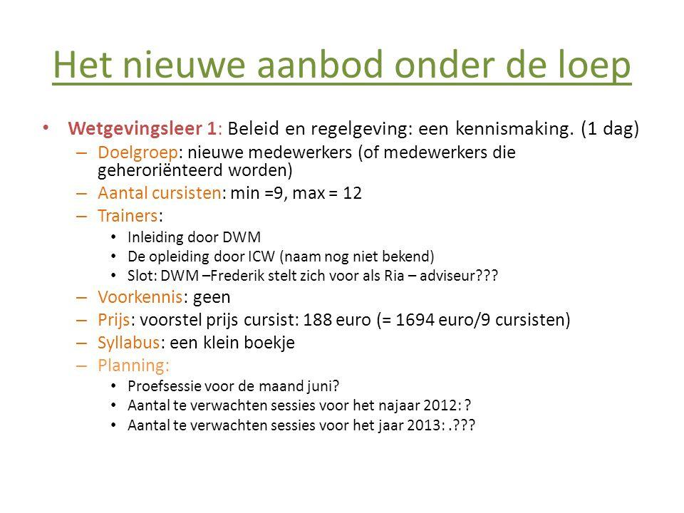 Het nieuwe aanbod onder de loep • Wetgevingsleer 1: Beleid en regelgeving: een kennismaking.