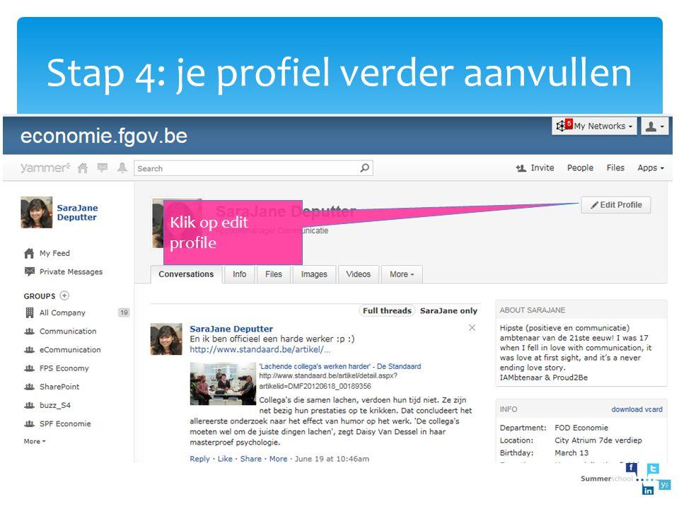 Stap 4: je profiel verder aanvullen Klik op edit profile