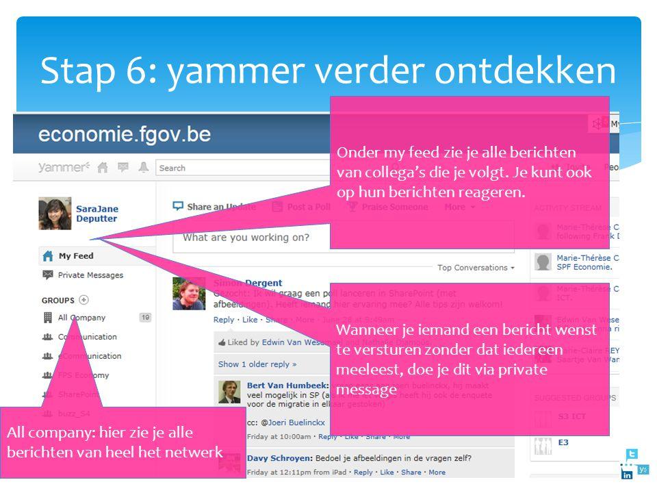 Stap 6: yammer verder ontdekken Onder my feed zie je alle berichten van collega's die je volgt. Je kunt ook op hun berichten reageren. Wanneer je iema