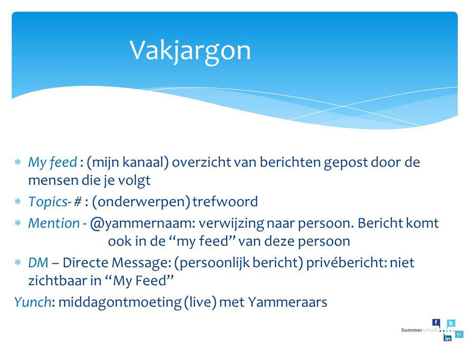 Stap 6: Yammer verder ontdekken Invite: nodig andere collega's uit om lid te worden van het netwerk People:een overzicht van alle leden Files: een overzicht van alle bestanden die op het netwerk geplaatst zijn