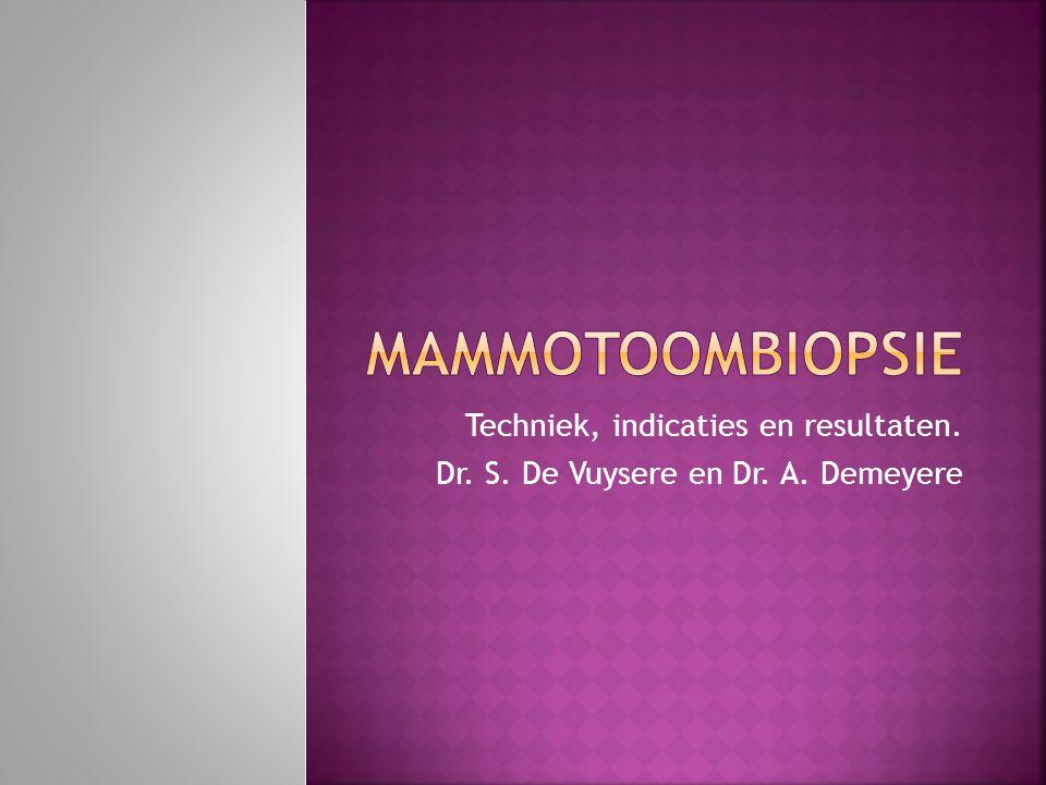 Techniek, indicaties en resultaten. Dr. S. De Vuysere en Dr. A. Demeyere