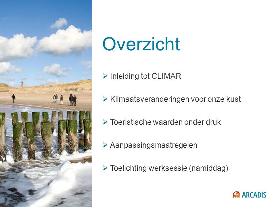 2 Overzicht  Inleiding tot CLIMAR  Klimaatsveranderingen voor onze kust  Toeristische waarden onder druk  Aanpassingsmaatregelen  Toelichting wer