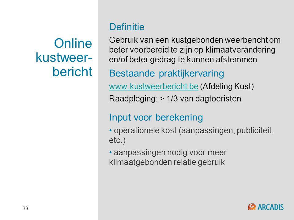 38 Online kustweer- bericht Definitie Gebruik van een kustgebonden weerbericht om beter voorbereid te zijn op klimaatverandering en/of beter gedrag te