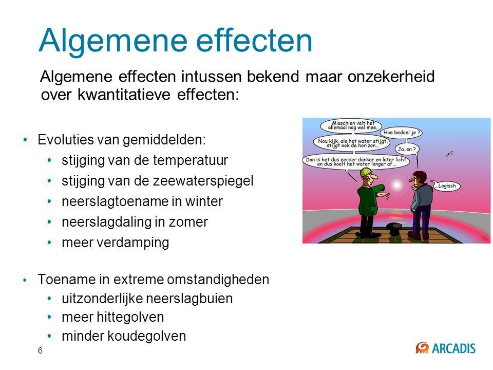 6 Algemene effecten Algemene effecten intussen bekend maar onzekerheid over kwantitatieve effecten: •Evoluties van gemiddelden: •stijging van de tempe