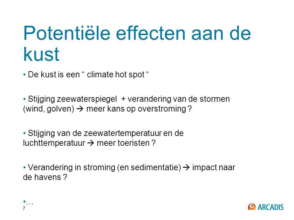 """7 Potentiële effecten aan de kust • De kust is een """" climate hot spot """" • Stijging zeewaterspiegel + verandering van de stormen (wind, golven)  meer"""