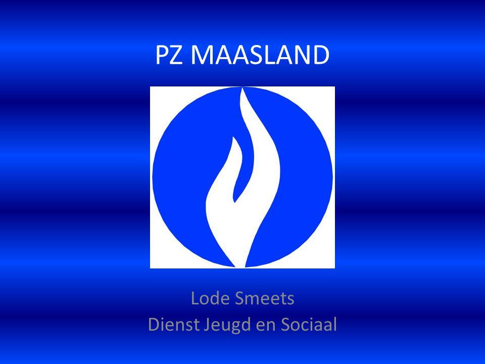PZ MAASLAND Lode Smeets Dienst Jeugd en Sociaal
