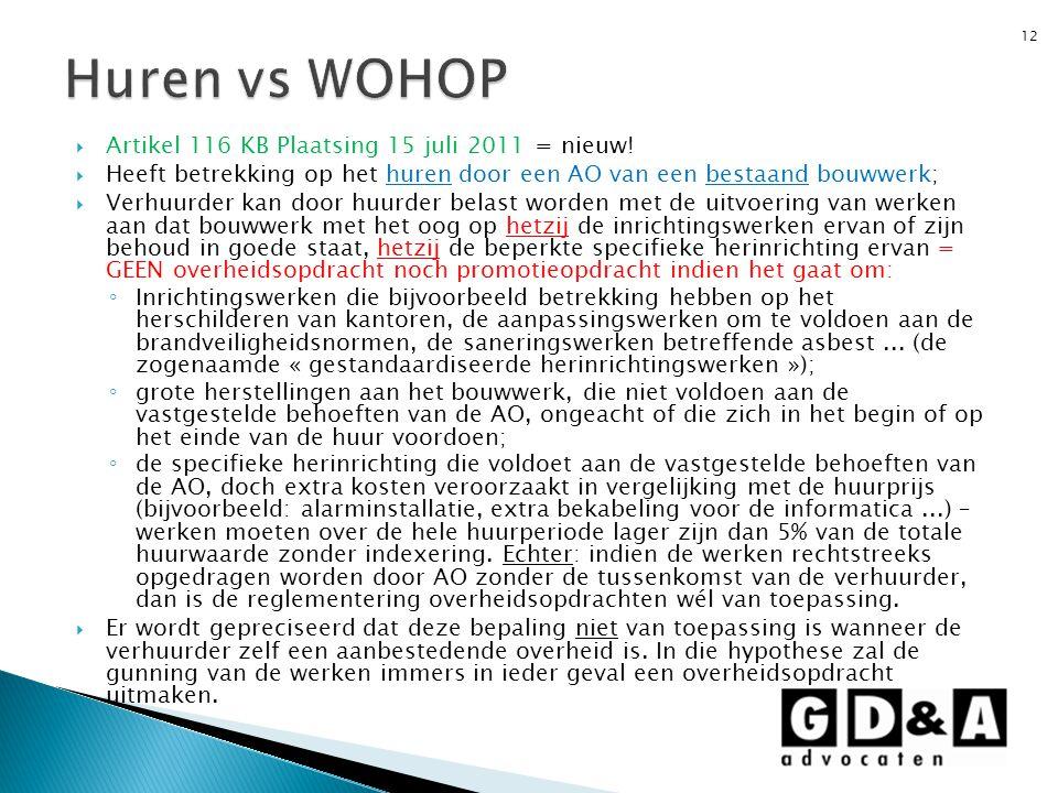  Artikel 116 KB Plaatsing 15 juli 2011 = nieuw!  Heeft betrekking op het huren door een AO van een bestaand bouwwerk;  Verhuurder kan door huurder