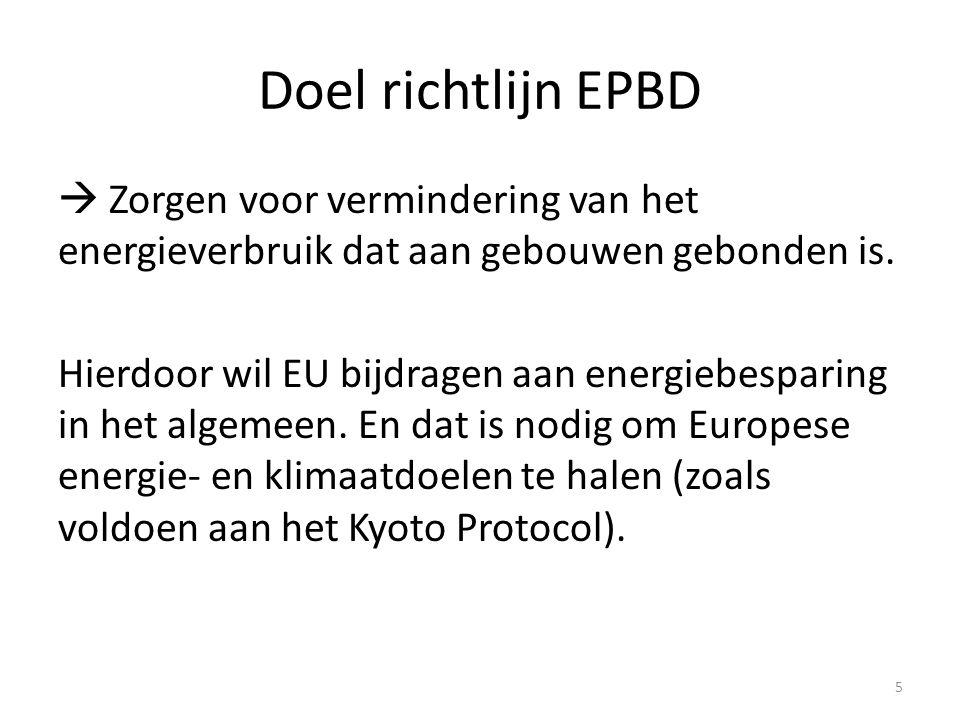 Herziene richtlijn – sinds 2010 In 2010 heeft de EU de EPBD herzien.