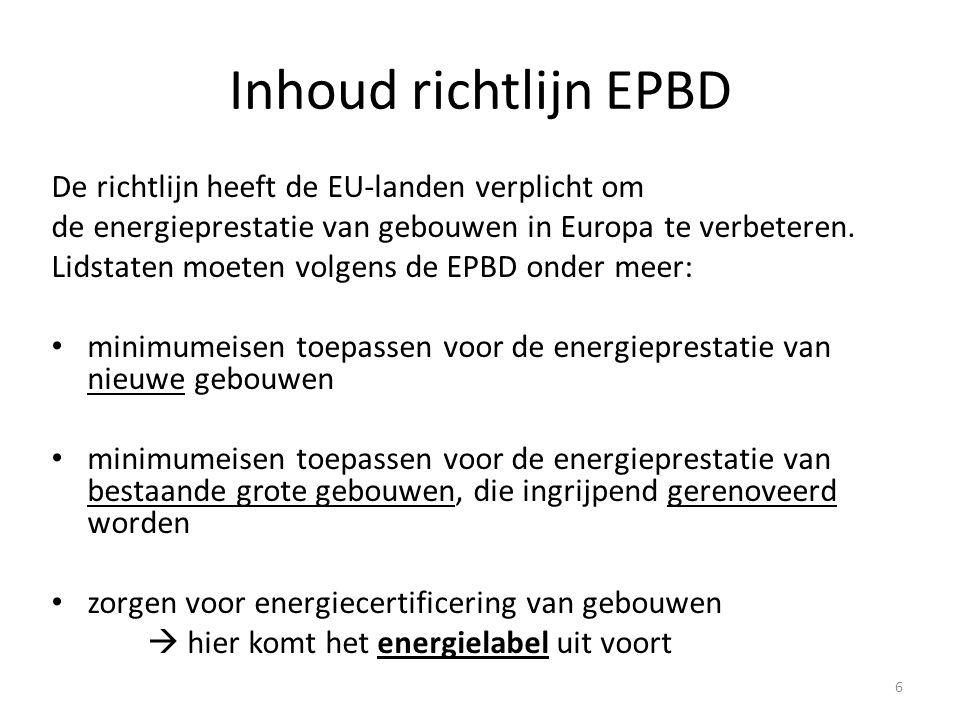 Inhoud richtlijn EPBD De richtlijn heeft de EU-landen verplicht om de energieprestatie van gebouwen in Europa te verbeteren.