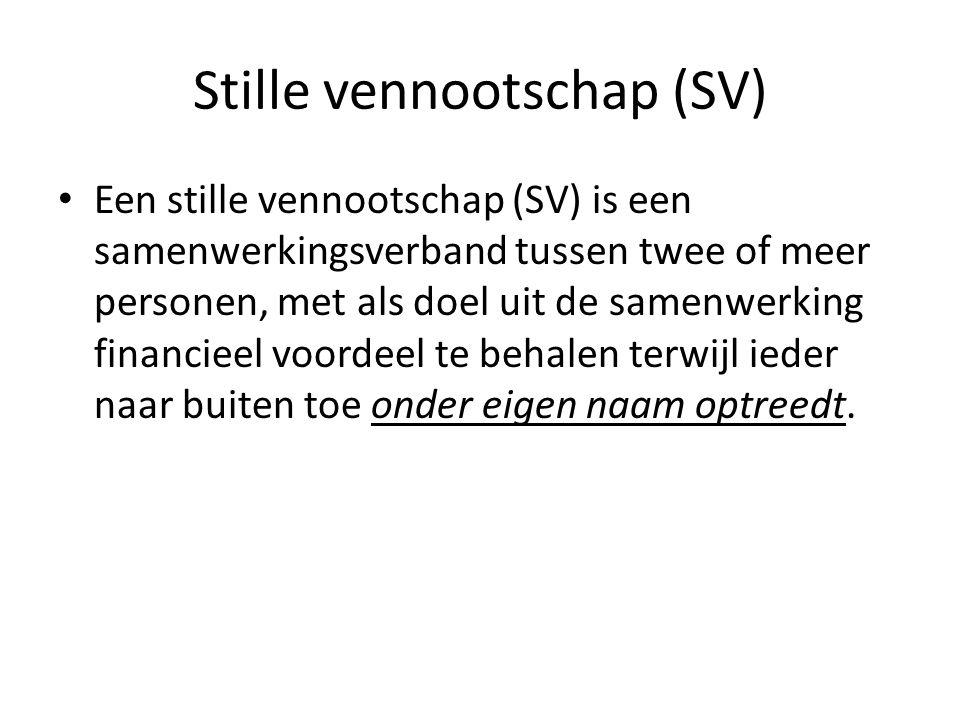 Stille vennootschap (SV) • Een stille vennootschap (SV) is een samenwerkingsverband tussen twee of meer personen, met als doel uit de samenwerking fin