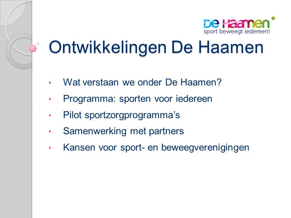 Ontwikkelingen De Haamen • Wat verstaan we onder De Haamen.