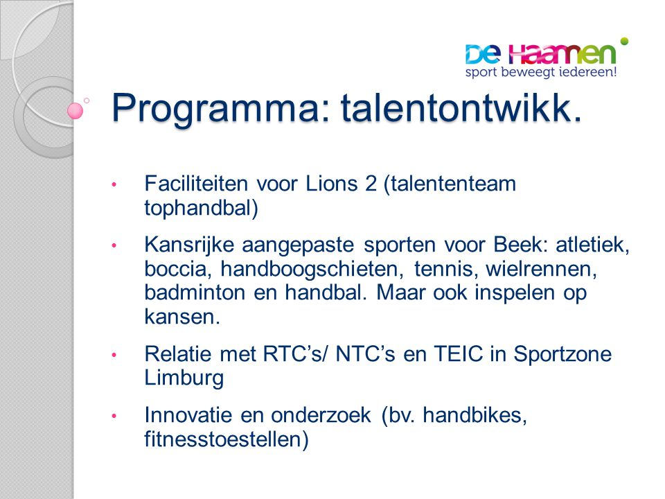 Programma: sportzorg • Functie begeleiding -> Wmo (sociale integratie, recreatie, dagbesteding).
