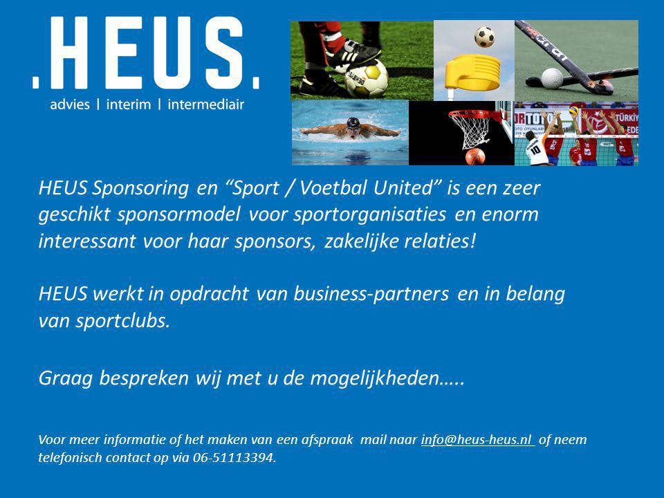 """HEUS Sponsoring en """"Sport / Voetbal United"""" is een zeer geschikt sponsormodel voor sportorganisaties en enorm interessant voor haar sponsors, zakelijk"""
