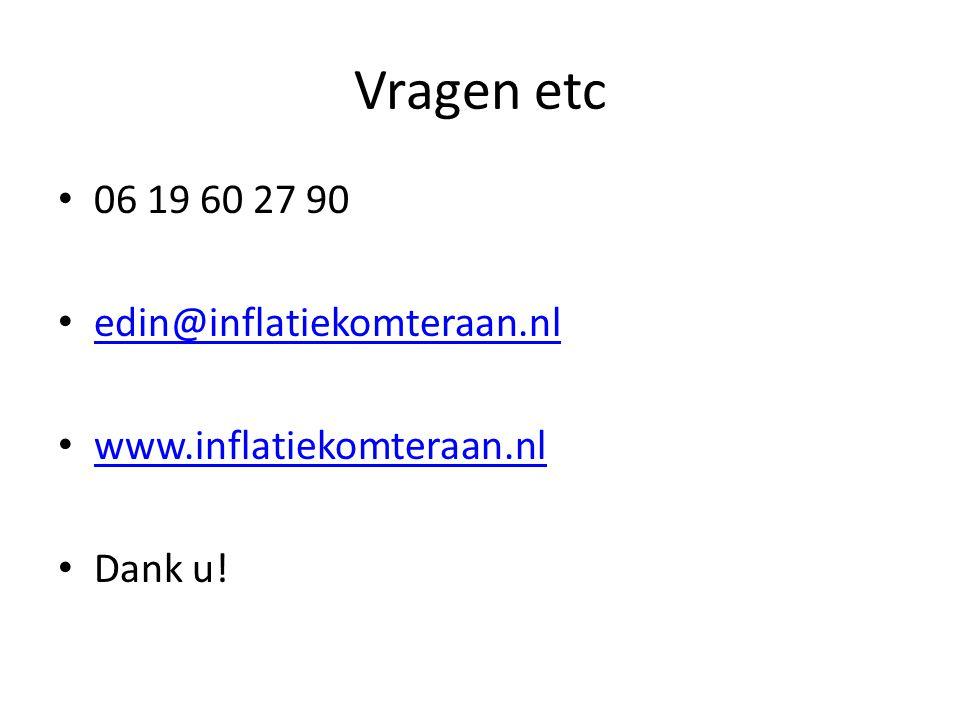 Vragen etc • 06 19 60 27 90 • edin@inflatiekomteraan.nl edin@inflatiekomteraan.nl • www.inflatiekomteraan.nl www.inflatiekomteraan.nl • Dank u!