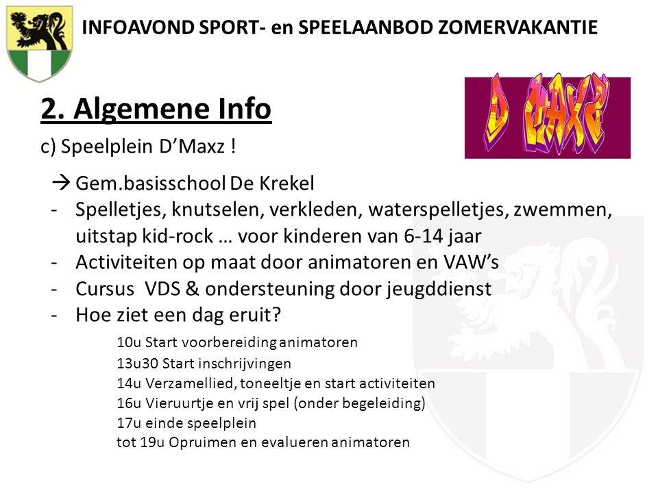 INFOAVOND SPORT- en SPEELAANBOD ZOMERVAKANTIE 2.Algemene Info c) Speelplein D'Maxz .