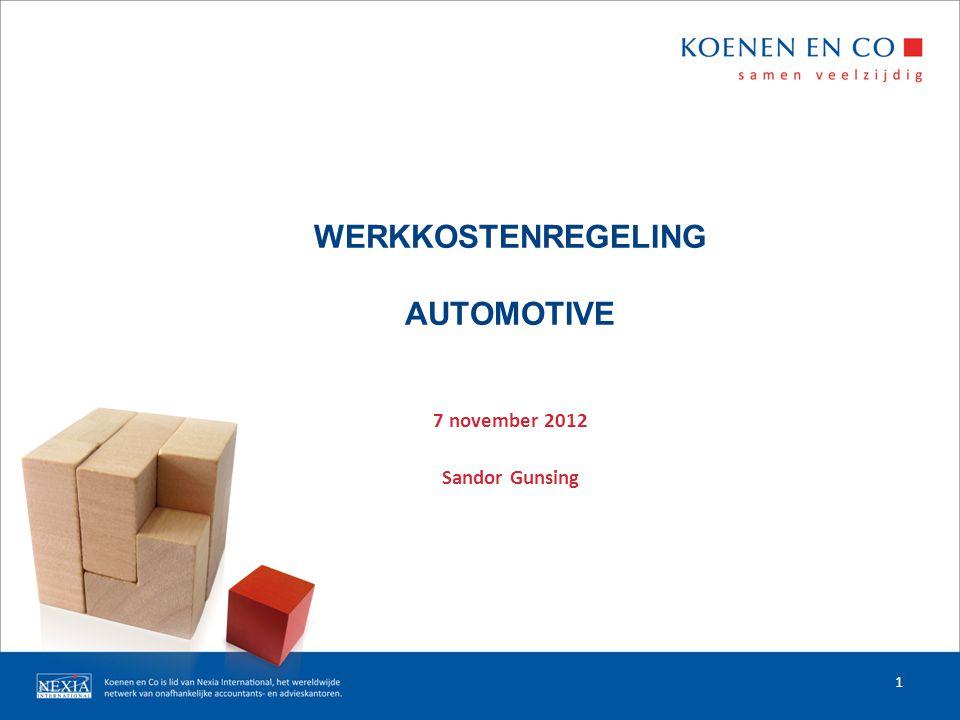 WERKKOSTENREGELING AUTOMOTIVE 7 november 2012 Sandor Gunsing 1