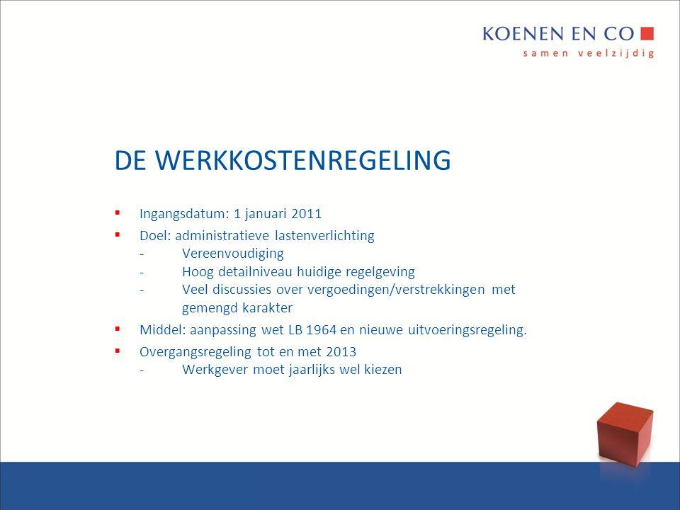 DE WERKKOSTENREGELING  Ingangsdatum: 1 januari 2011  Doel: administratieve lastenverlichting -Vereenvoudiging -Hoog detailniveau huidige regelgeving