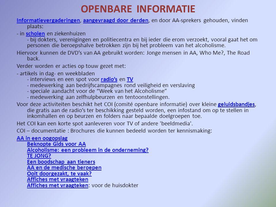 OPENBARE INFORMATIE InformatievergaderingenInformatievergaderingen, aangevraagd door derden, en door AA-sprekers gehouden, vinden plaats:aangevraagd d