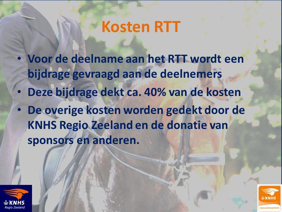 Kosten RTT • Voor de deelname aan het RTT wordt een bijdrage gevraagd aan de deelnemers • Deze bijdrage dekt ca. 40% van de kosten • De overige kosten